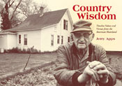 Country Wisdom: Timeless Values and Virtues from the American Heartland